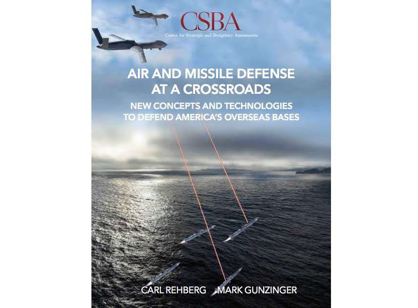 Air and Missile Defense At A Crossroads: New Concepts and Technologies to Defend America's Overseas Bases