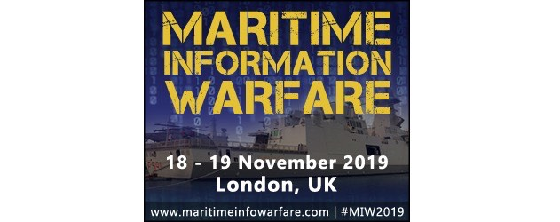 Senior Military from NATO to provide updates on Maritime Systems and platforms at Maritime Information Warfare 2019