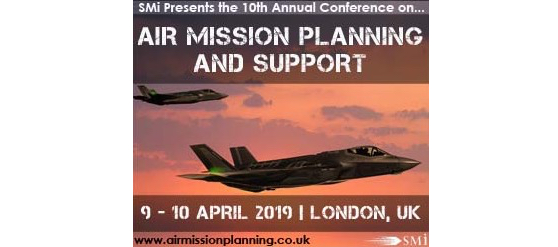 Senior Military Officials to discuss System Standardisation and Data Management Maximisation at Air Mission Planning & Support 2019